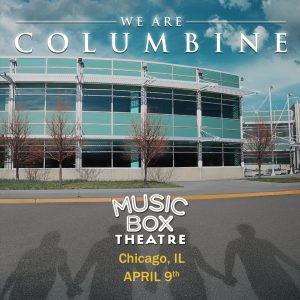 We Are Columbine playing at the Music Box Theatre - Chicago, IL @ Music Box Theatre
