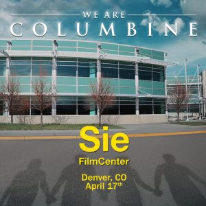 We Are Columbine playing at The Sie FilmCenter @ Sie FilmCenter