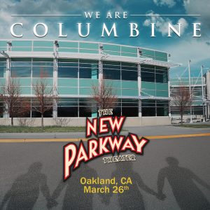 We Are Columbine playing at the New Parkway Theater @ The New Parkway Theater