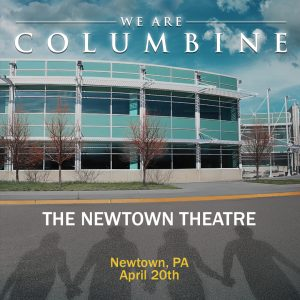 We Are Columbine playing at The Newtown Theatre - Newtown, PA @ The Newtown Theatre