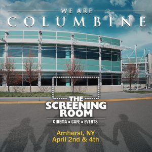 We Are Columbine playing at The Screening Room - Amherst, NY @ The Screening Room